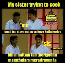 Comedy Memes - funny sister cooking tamil memes collection