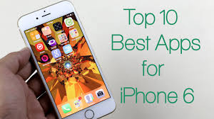 best apps top 10 best apps for iphone 6