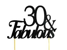 30 cake topper black 30 fabulous cake topper all about details