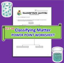 classifying matter powerpoint worksheet