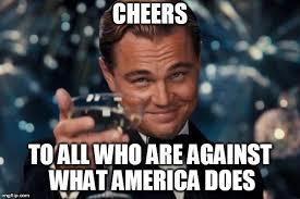Memes Anti America - leonardo dicaprio cheers meme imgflip