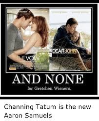 Channing Tatum Meme - 25 best memes about gretchen wieners gretchen wieners memes