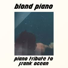Photo Album Fo Listen To A Classical Piano Cover Of Frank Ocean U0027s Blond The Fader