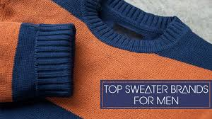 sweater brands top 11 sweaters brands for to stay warm in winter looksgud in