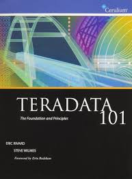 teradata 101 the foundation and principles eric rivard
