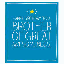 birthday card sayings for brother new brother happy birthday