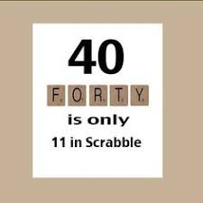 56 great 40th birthday quotes and sayings about being 40 it u0027s