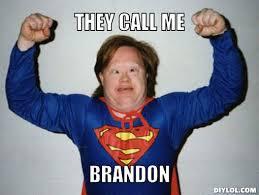 Brandon Meme - brandon 113372447 added by deffinitlynotafag at if i m the daddy
