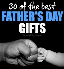 fathers day presents 30 of the best s day gifts tone and tighten