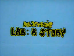 dexter u0027s lab a story dexter u0027s laboratory wiki fandom powered