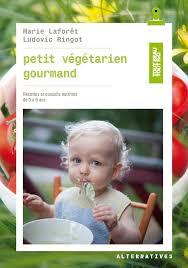 livre cuisine bébé deux livres de recettes végéta iennes pour bébés et enfants
