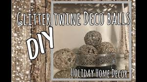 Glitter Home Decor Diy Glitter Twine Orbs Holiday Deco Balls Home Decor How To
