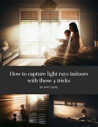 5 Tips To Help Your Photographer Capture Magical Moments by How To Capture Light Rays Indoors With These 4 Tricks Building
