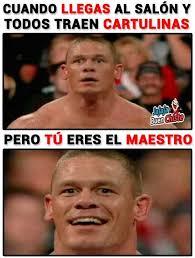 Memes De John Cena - dopl3r com memes cuando llegas al salón y todos traen cartulinas