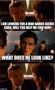 Jackie Chan Meme Creator - inception meme imgflip
