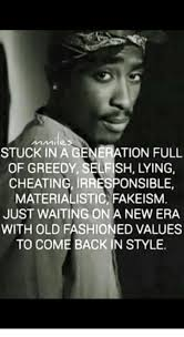 Old Fashioned Memes - stuckina generation full of greedy selfish lying cheating