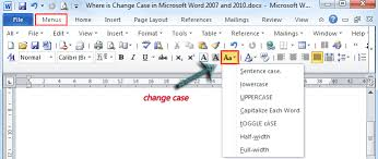 where is the change case in microsoft word 2007 2010 2013 and 2016