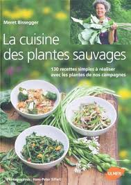 la cuisine des plantes sauvages 130 recettes simples à réaliser avec