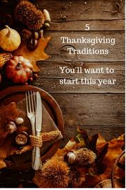 best 25 thanksgiving traditions ideas on happy