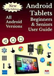 android user guide android tablets for beginners seniors user guide