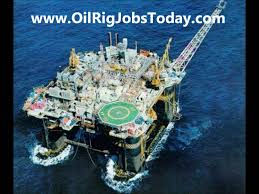 oil rig jobs how to find companies that are hiring now youtube
