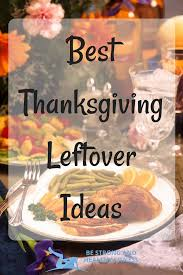 best thanksgiving leftover ideas be strong and healthy fitness