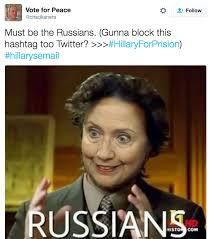 Hilary Meme - russians hillary for prison know your meme