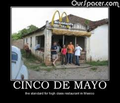 Meme Cinco De Mayo - cinco de mayo the standard for high class restaurant in mexico