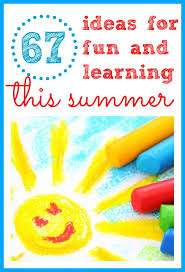 fun things for 67 years old 67 ideas for fun and learning this summer fun summer activities