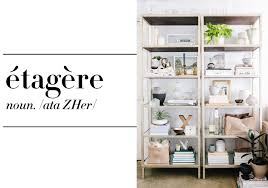 What S My Home Decor Style Quiz by What U0027s An étagère And Why Do I Need One
