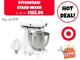 Kitchenaid Stand Mixer Sale by Kitchenaid Stand Mixer 155 99 Or Less At Target