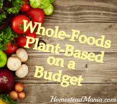 whole foods plant based on a budget week one