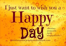 wishing you a happy day christian cards for you