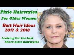 pixie hairstyles for women over 70 pixie hairstyles for older women 2017 2018 youtube