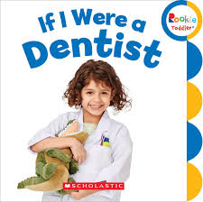 Winter Garden Dentist If I Were A Dentist Rookie Toddler Scholastic Inc