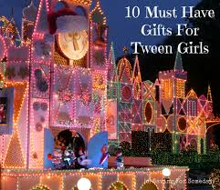 gifts for tween must gifts for tween