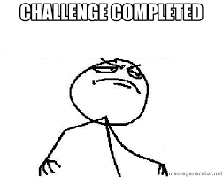 Challenge Completed Meme - challenge completed fuck yeah meme generator