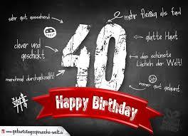 sprüche zum 40 geburtstag lustig komplimente geburtstagskarte zum 40 geburtstag happy birthday