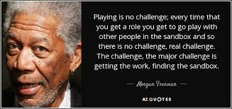 Challenge Real Freeman Quote Is No Challenge Every Time That You