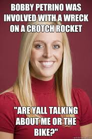 Crotch Rocket Meme - bobby petrino was involved with a wreck on a crotch rocket are