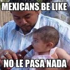 Mexicans Memes - mexican memes google search spanish memes pinterest