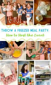 throw a freezer meal party how to host the event thriving home
