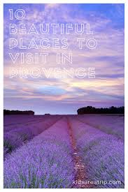 10 beautiful places to visit in provence kids are a trip