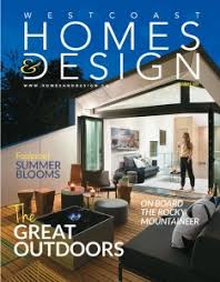 Home And Design Magazine The Vanglo House Is On The Cover Of The Westcoast Home U0026 Design