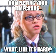 Timecard Meme - image tagged in legally blond imgflip