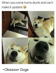 How To Make Doge Meme - when you come home drunk and can t make it upstairs obaasan doge