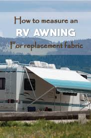 Awning Replacement How To Measure An Rv Awning The Right Way Rv Camping And