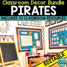theme classroom decor pirate theme classroom decor editable by clutter free classroom tpt