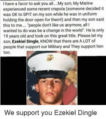 My Son Meme - i have a favor to ask you allmy son my marine experienced some