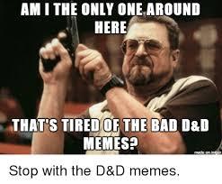 D D Memes - 25 best memes about d d memes d d memes
